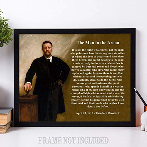 (The Man in the Arena - Theodore Roosevelt - 11x14 Unframed Art Print - Makes a Great Gift Under $20 for History Buffs)