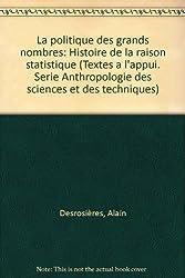 La politique des grands nombres : Histoire de la raison statistique...