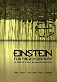 img - for Einstein for the 21st Century: His Legacy in Science, Art, and Modern Culture book / textbook / text book
