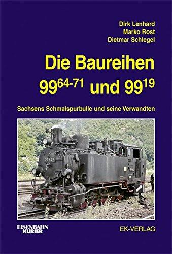 Die Baureihen 99.64-71 und 99.19: Sachsens Schmalspurbulle und seine Verwandten