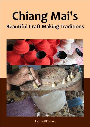 Chiang Mais Beautiful Craft Making Traditions