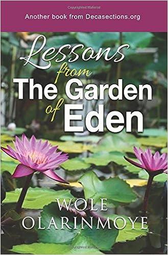 Lessons from the Garden of Eden: Wole Olarinmoye: 9781908588326 ...