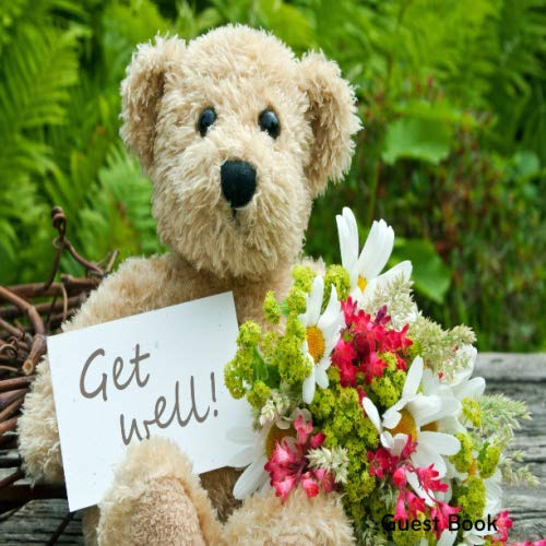 Get Well Guest Book: Hospital Guest Message Book Keepsake While You Were Resting & Recovering Registry Book With Gift Log For Family, Friends & Guests ... 8.5