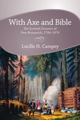 With Axe and Bible: The Scottish Pioneers of New Brunswick, 1784-1874 (Canada Axe)