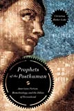 Prophets of the Posthuman: American Fiction, Biotechnology, and the Ethics of Personhood, Christina Bieber Lake, 0268022364