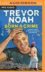 #1 NEW YORK TIMES BESTSELLER • The compelling, inspiring, and comically sublime story of one man's coming-of-age, set during the twilight of apartheid and the tumultuous days of freedom that followed                       NAME...