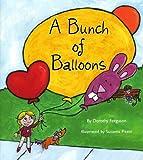 A Bunch of Balloons, Dorothy Ferguson, 1561230545