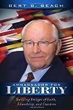 Ambassador for Liberty, Bert Beverly Beach, 0828026599