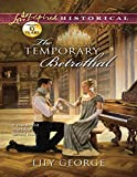 Front cover for the book The Temporary Betrothal by Lily George