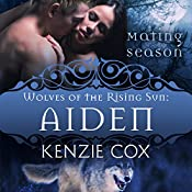 Aiden: Wolves of the Rising Sun, Book 2 | Kenzie Cox,  Mating Season Collection