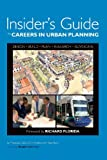 The Insider's Guide to Careers in Urban Planning, Tim Halbur, Nate Berg, 0978932943