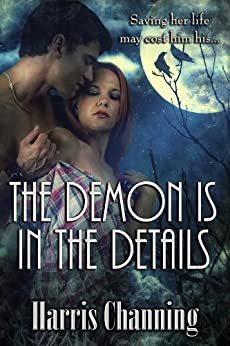 THE DEMON IS IN THE DETAILS (The Immortal Protector Series Book 1) by [Channing, Harris]