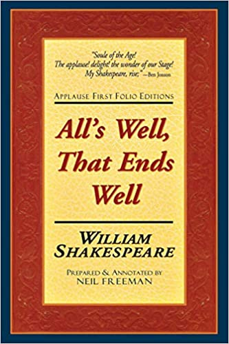 Alls Well That Ends Well Applause Books William