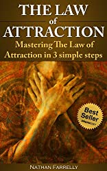 The Law Of Attraction - Mastering The Law Of Attraction In 3 Simple Steps (The Law Of Attraction, Personal Success,)