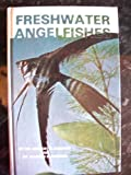 Freshwater Angelfish, Herbert R. Axelrod and Warren E. Burgess, 0876665164