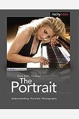 The Portrait: Understanding Portrait Photography Paperback