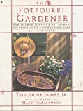 The Potpourri Gardener, Theodore James, 0020522932