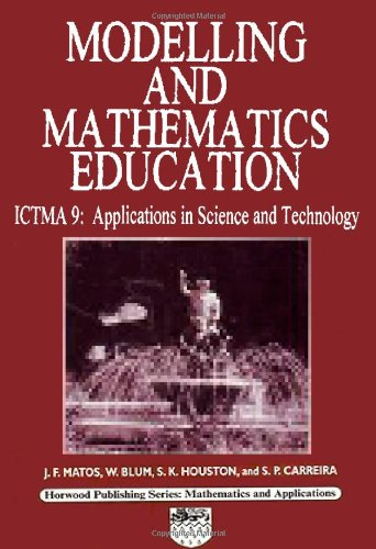 Modelling and Mathematics Education: ICTMA 9: Applications in Science and Technology