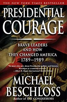 Presidential Courage: Brave Leaders and How They Changed America 1789-1989 0786296739 Book Cover