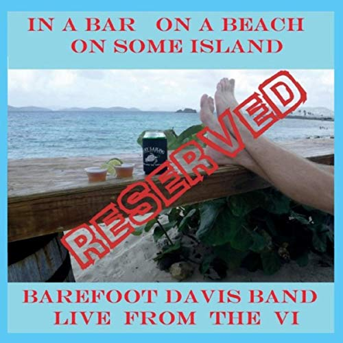 In a Bar on a Beach on Some Island: Live from the VI -