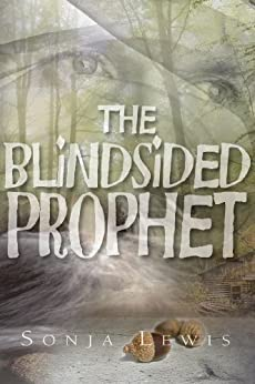 The Blindsided Prophet by [Lewis , Sonja ]