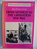 From Munich to the Liberation, 1938-1944, Azema, Jean-Pierre, 0521272386
