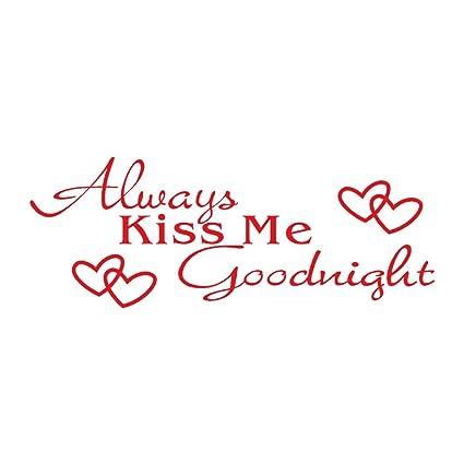 Amazon Com Xlala Always Kiss Me Goodnight English Quotes