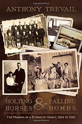 Bolting Horses and Falling Bombs: The Making of a Plymouth Family, 1924 to 1945 ebook