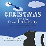 Christmas for the Poor Little Kitty: A Story About a Homeless Kitty Looking for a Place to Call Home | Cora Butler-Jones