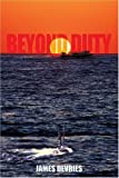 Beyond Duty, James DeVries, 059544475X