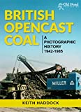 img - for British Opencast Coal: A Photographic History 1942-1985 book / textbook / text book