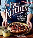 The Fat Kitchen: How to Render, Cure & Cook with