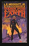 Dawn for a Distant Earth, L. E. Modesitt, 0812516133