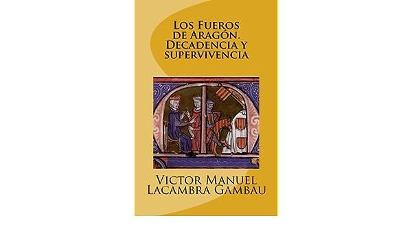 Los Fueros de Aragón. Decadencia y supervivencia: Amazon.es ...