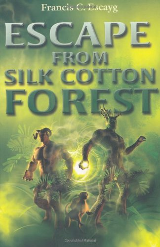 Silk Forest - Escape from Silk Cotton Forest (Island Young Adult Fiction)