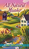 All Natural Murder (A Blossom Valley Mystery)