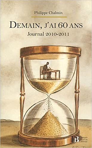 En ligne téléchargement Demain, j'ai 60 ans : Journal 2010-2011 pdf, epub ebook