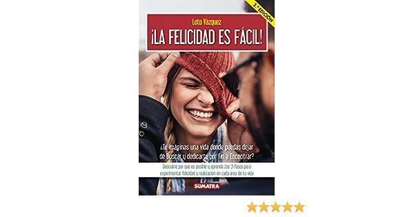 La felicidad es fácil!: Amazon.es: Loto Vazquez, Loto Vazquez ...