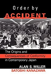 Order by Accident: The Origins and Consequences of Conformity in Contemporary Japan