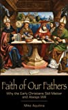 Faith of Our Fathers: Why the Early Christians