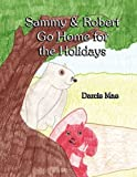 Sammy and Robert Go Home for the Holidays, Darcie Mae, 1456057022