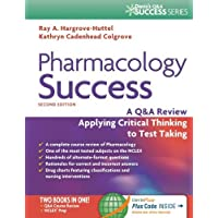 Pharmacology Success: A Q&A Review Applying Critical Thinking to Test Taking ( Second...