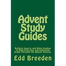 Advent Study Guides: Bulletin Inserts and Bible Studies to Help Churches and Individual Study Through the Advent Season.