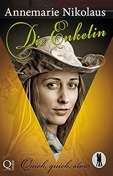 Die Enkelin (Quick, quick, slow  - Tanzclub Lietzensee) (German Edition) by [Nikolaus, Annemarie]