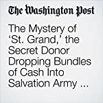The Mystery of 'St. Grand,' the Secret Donor Dropping Bundles of Cash Into Salvation Army Kettles | Sarah Larimer