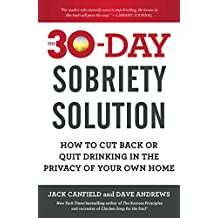 The 30-Day Sobriety Solution: How to Cut Back or Quit Drinking in the Privacy of Your Own Home