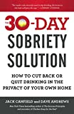 The 30-Day Sobriety Solution: How to Cut Back or