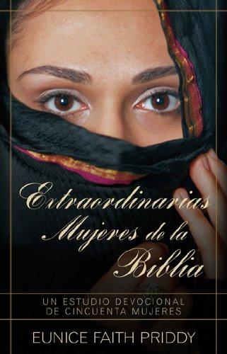 Extraordinarias mujeres de la Biblia (Spanish Edition) (Tapa Blanda)