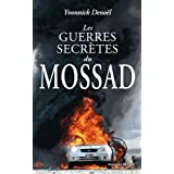 GUERRES SECRÈTES DU MOSSAD (LES)
