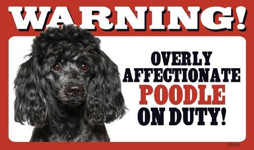 Prismatix Decal Poodle (Black) Funny Signs: Warning Overly Affectionate Poodle (Black) on Duty - Rectangle 8